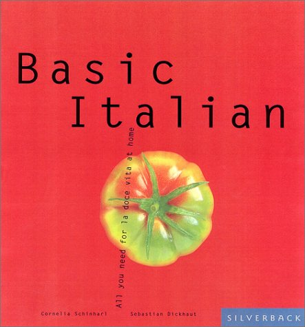 9781930603967: Basic Italian: Everything You Need to Live the Dolce Vita at Home (Basic Series)