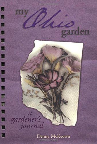 My Ohio Garden (A Gardener's Journal): McKeown, Denny