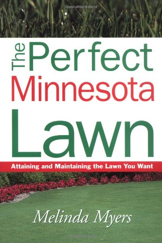 9781930604292: The Perfect Minnesota Lawn: Attaining and Maintaining the Lawn You Want