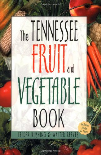 9781930604537: Tennessee Fruit and Vegetable Book (Southern Fruit and Vegetable Books)