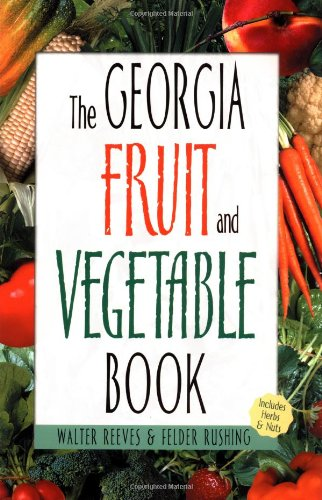 9781930604544: Georgia Fruit & Vegetable Book (Southern Fruit and Vegetable Books)