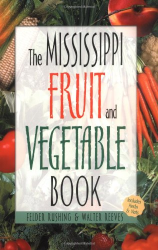 9781930604568: Mississippi Fruit and Vegetable Book (Southern Fruit and Vegetable Books)