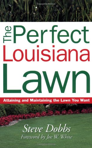 9781930604735: Perfect Louisiana Lawn (Creating and Maintaining the Perfect Lawn)