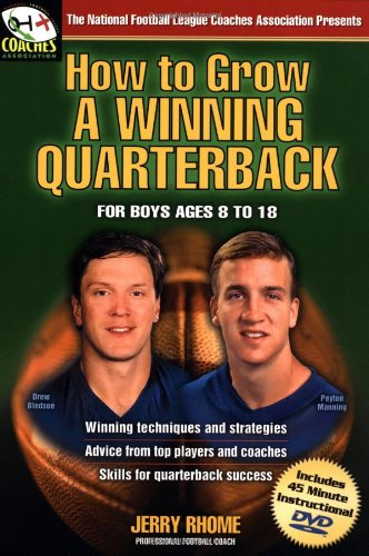 9781930604971: How to Grow a Winning Quarterback: For Boys Ages 8 to 18