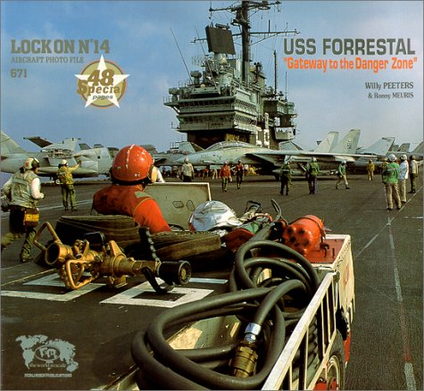 """Lock On No. 14 - USS Forrestal """"Gateway to the Danger Zone: Willy Peeters; Ronny Meuris"""