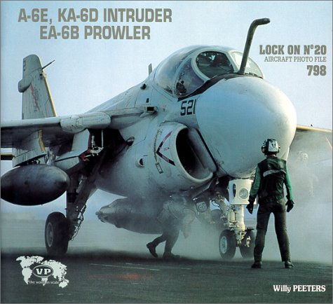 Lock On No. 20 - Grumman A-6E, KA-6D Intruder, EA-6B Prowler: Willy Peeters
