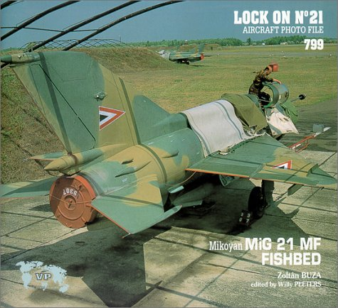 9781930607187: Lock On No. 21 - Mikoyan MiG 21 MF Fishbed