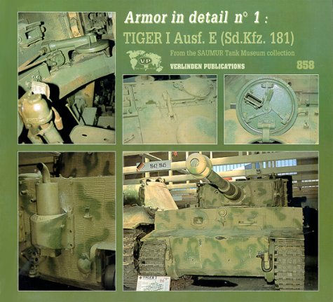 9781930607286: Armor in Detail, No. 1: Tiger 1 Ausf. E (Sd.Kfz. 181)