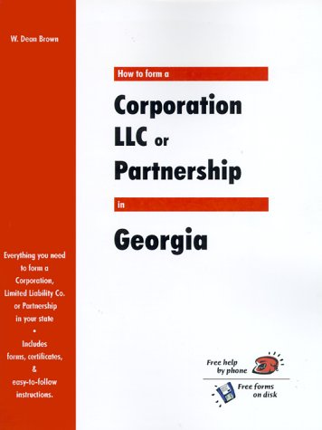 How to Form a Corporation LLC or Partnership in Georgia: Brown, W. Dean