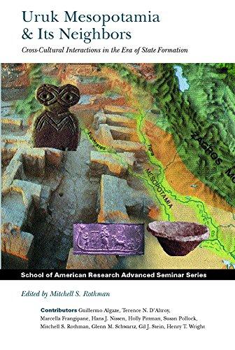 Uruk Mesopotamia and Its Neighbors: Cross-cultural Interactions