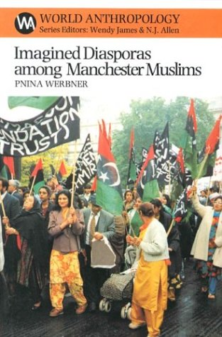 Imagined Diasporas among Manchester Muslims: The Public Performance of Pakistani Transnational ...