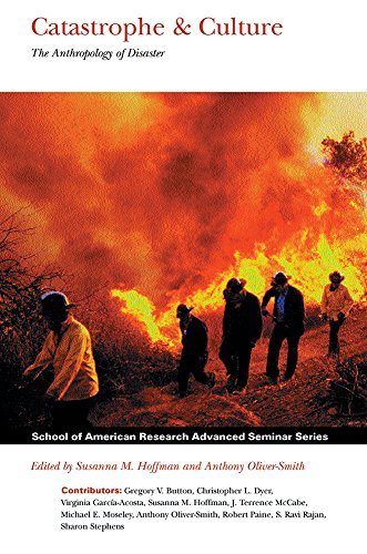 9781930618152: Catastrophe & Culture: The Anthropology of Disaster (School for Advanced Research Advanced Seminar Series)