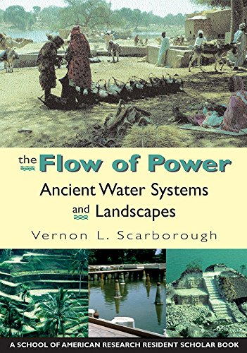 9781930618329: The Flow of Power: Ancient Water Systems and Landscapes (A School for Advanced Research Resident Scholar Book)