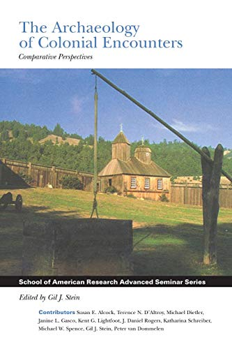 9781930618442: The Archaeology of Colonial Encounters: Comparative Perspectives (School for Advanced Research Advanced Seminar Series)