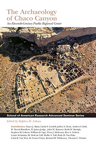 The Archaeology Of Chaco Canyon: An Eleventh Century Pueblo Regional Center (School of American ...