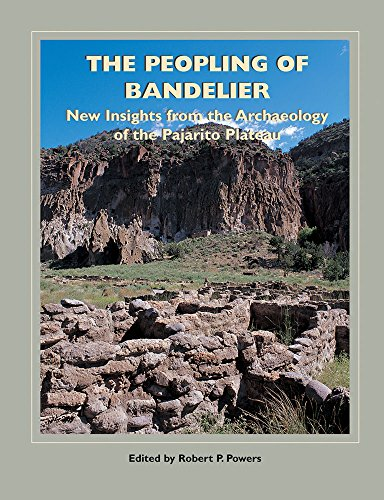 The Peopling of Bandelier: New Insights from the Archaeology of the Pajarito Plateau (A School for ...