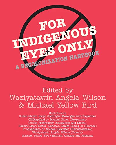 9781930618633: For Indigenous Eyes Only: A Decolonization Handbook (Native America Sereie)
