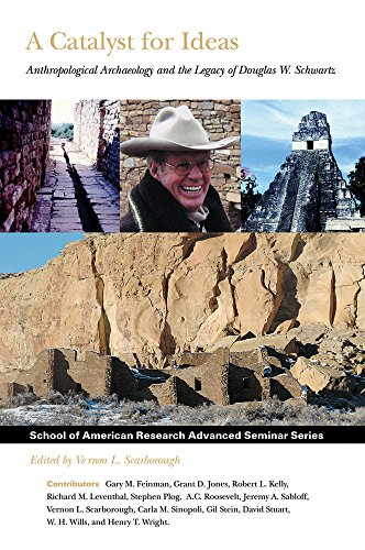 A Catalyst for Ideas: Anthropological Archaeology and the Legacy of Douglas W. Schwartz (School for...