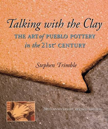 9781930618787: Talking With the Clay: The Art of Pueblo Pottery in the 21st Century, 20th Anniversary Revised Edition (Native Arts and Voices)