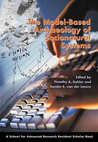 9781930618879: The Model-Based Archaeology of Socionatural Systems (A School for Advanced Research Resident Scholar Book)
