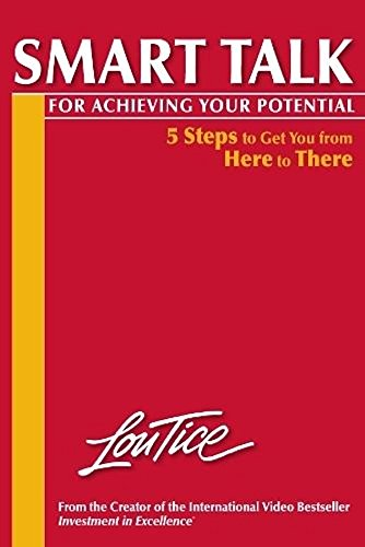 Smart Talk For Achieving Your Potential: Lou Tice