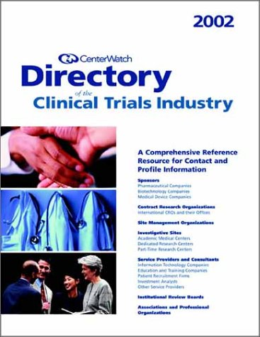 Centerwatch Directory of the Clinical Trials Industry 2002: N/a
