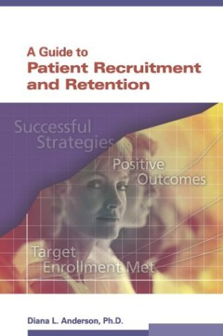 A Guide to Patient Recruitment and Retention: Diana L. Anderson