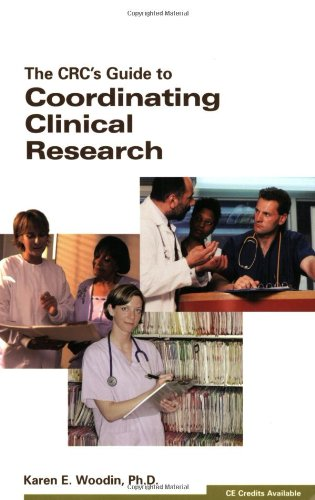 The CRCs Guide To Coordinating Clinical Research