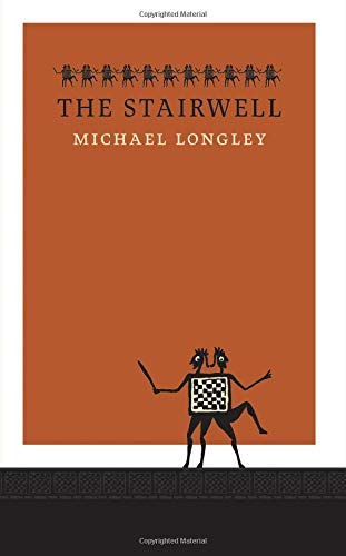 The Stairwell: Longley, Michael