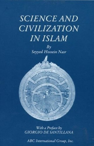 9781930637153: Science and Civilization in Islam