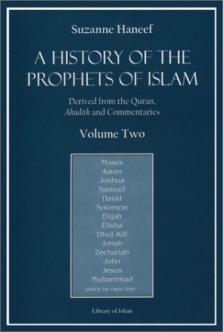 A History of the Prophets of Islam Vol. 2: Suzanne Haneef