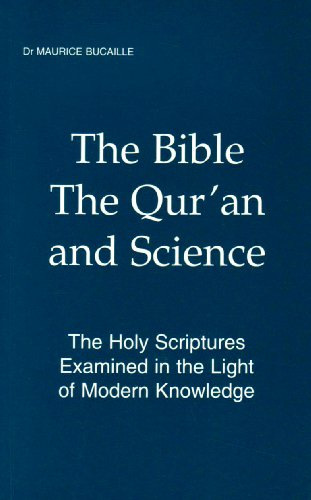 9781930637214: The Bible, The Qur'an and Science: The Holy Scriptures Examined in the Light of Modern Knowledge