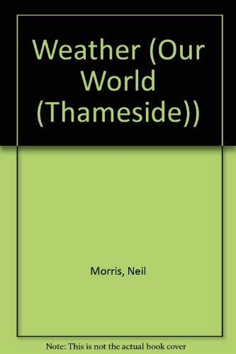 9781930643765: Weather (Our World (Thameside))