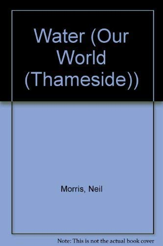 9781930643789: Water (Our World (Thameside))