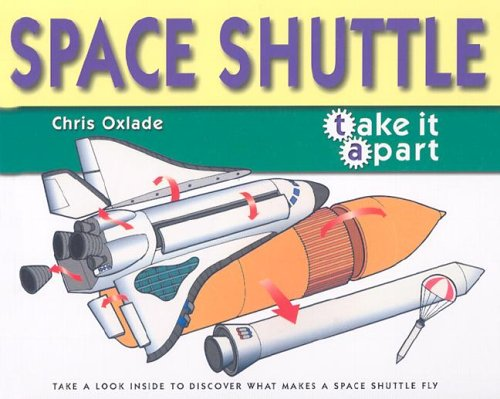 Space Shuttle (Take It Apart (Thameside Press)): Oxlade, Chris