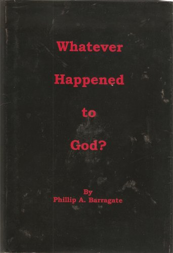 9781930648678: Whatever Happened to God?