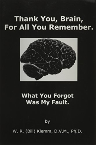 Thank You Brain, for All You Remember: What You Forgot Was My Fault