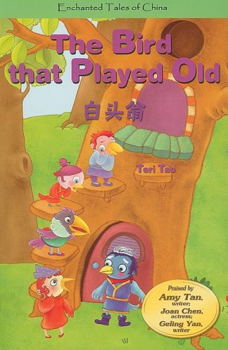 Bird That Played Old (Enchanted Tales of China: Green Level): Tao, Teri