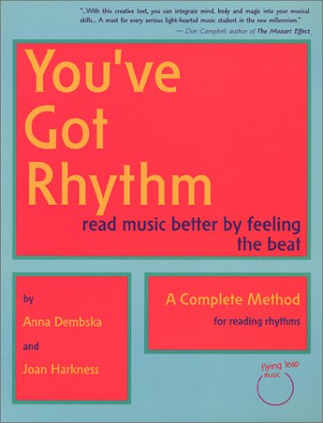 9781930664043: You've Got Rhythm: Read Music Better By Feeling the Beat