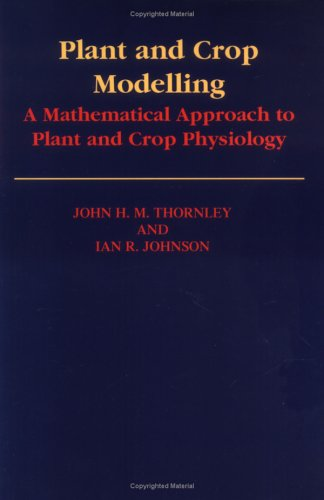 9781930665057: Plant and Crop Modeling: A Mathematical Approach to Plant and Crop Physiology