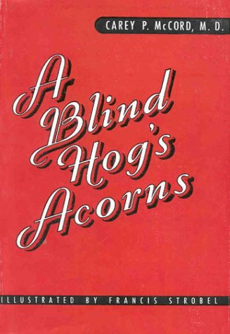9781930665200: A Blind Hog's Acorns