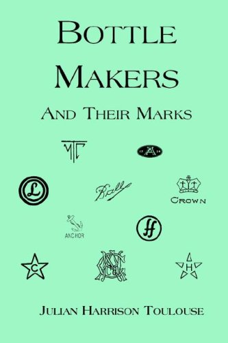 Bottle Makers and Their Marks (Paperback): Harrison Julian Toulouse