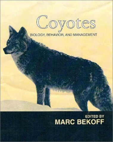 9781930665422: Coyotes: Biology, Behavior and Management