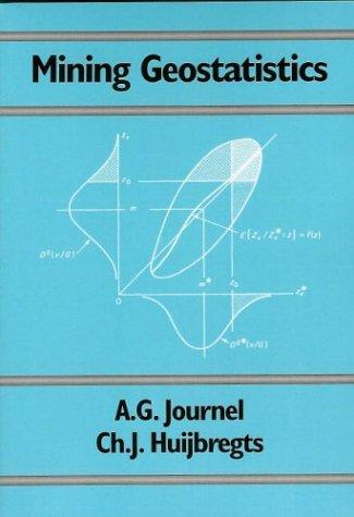 Mining Geostatistics: Journel, A.G.; Huijbregts,