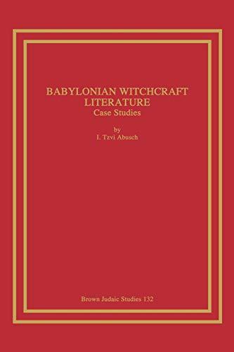 9781930675407: Babylonian Witchcraft Literature: Case Studies