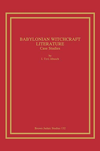 9781930675407: Babylonian Witchcraft Literature: Case Studies (Brown Judaic Studies)
