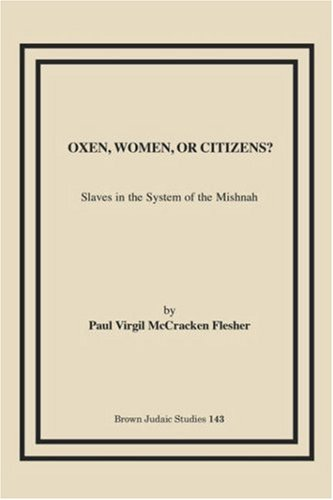 Oxen Women or Citizens Slaves in the System of the Mishnah