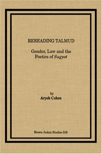 9781930675537: Rereading Talmud: Gender, Law, and the Poetics of Sugyot