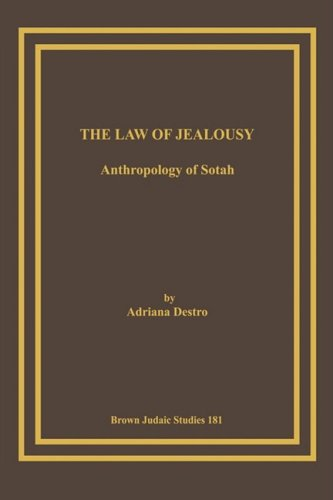 The Law of Jealousy: Anthropology of Sotah: Adriana Destro