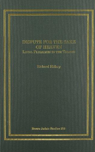 9781930675773: Dispute for the Sake of Heaven: Legal Pluralism in the Talmud (Brown Judaic Studies)